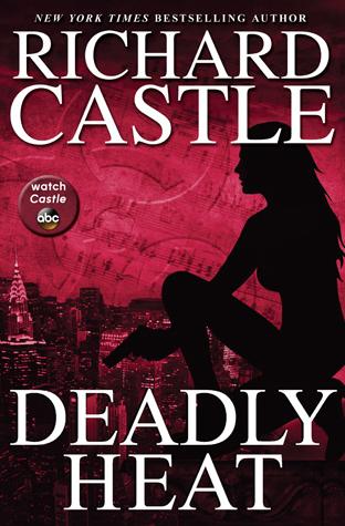 [PDF] [EPUB] Deadly Heat (Nikki Heat, #5) Download by Richard Castle