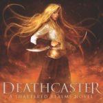 [PDF] [EPUB] Deathcaster (Shattered Realms, #4) Download