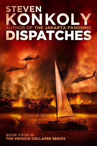 [PDF] [EPUB] Dispatches (The Perseid Collapse, #4) Download by Steven Konkoly