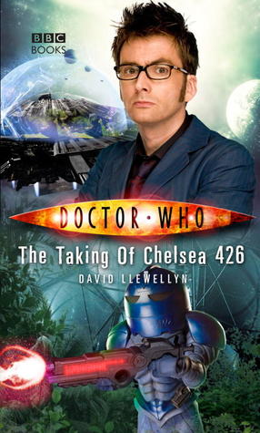 [PDF] [EPUB] Doctor Who: The Taking of Chelsea 426 Download by David Llewellyn