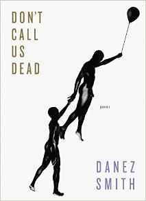 [PDF] [EPUB] Don't Call Us Dead Download by Danez Smith