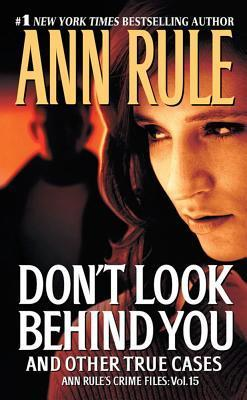 [PDF] [EPUB] Don't Look Behind You and Other True Cases (Crime Files, #15) Download by Ann Rule