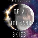 [PDF] [EPUB] Empress of a Thousand Skies (Empress of a Thousand Skies #1) Download