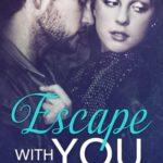 [PDF] [EPUB] Escape With You (Escape, #2) Download