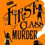 [PDF] [EPUB] First Class Murder (Murder Most Unladylike Mysteries, #3) Download