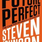 [PDF] [EPUB] Future Perfect: The Case for Progress in a Networked Age Download