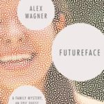 [PDF] [EPUB] Futureface: A Family Mystery, an Epic Quest, and the Secret to Belonging Download