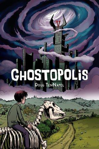 [PDF] [EPUB] Ghostopolis Download by Doug TenNapel