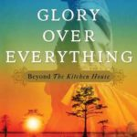 [PDF] [EPUB] Glory over Everything: Beyond The Kitchen House Download