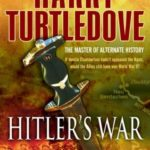 [PDF] [EPUB] Hitler's War (The War That Came Early, #1) Download