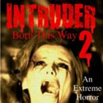 [PDF] [EPUB] Home Intruder 2: Born This Way: An Extreme Horror Novel Download