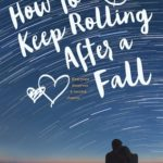[PDF] [EPUB] How to Keep Rolling After a Fall Download