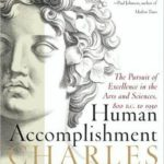 [PDF] [EPUB] Human Accomplishment: The Pursuit of Excellence in the Arts and Sciences, 800 B.C. to 1950 Download