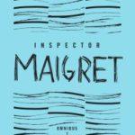 [PDF] [EPUB] Inspector Maigret Omnibus: Volume 1: Pietr the Latvian; The Hanged Man of Saint-Pholien; The Carter of 'La Providence'; The Grand Banks Café (Maigret #1-2, #4-5) Download