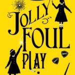 [PDF] [EPUB] Jolly Foul Play (Murder Most Unladylike Mysteries, #4) Download