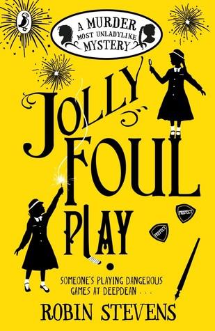 [PDF] [EPUB] Jolly Foul Play (Murder Most Unladylike Mysteries, #4) Download by Robin  Stevens