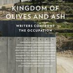 [PDF] [EPUB] Kingdom of Olives and Ash: Writers Confront the Occupation Download