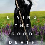 [PDF] [EPUB] Living the Good Death Download