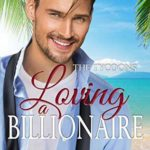 [PDF] [EPUB] Loving a Billionaire (The Tycoons #5) Download