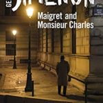 [PDF] [EPUB] Maigret and Monsieur Charles: Inspector Maigret #75 Download