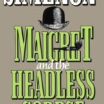 [PDF] [EPUB] Maigret and the Headless Corpse Download