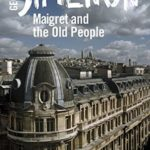 [PDF] [EPUB] Maigret and the Old People: Inspector Maigret #56 Download
