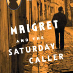 [PDF] [EPUB] Maigret and the Saturday Caller Download