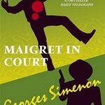 [PDF] [EPUB] Maigret in Court (Inspector Maigret #55) Download