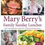 [PDF] [EPUB] Mary Berry's Family Sunday Lunches Download