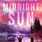 [PDF] [EPUB] Midnight Sun (Savage North Chronicles #2) Download