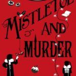 [PDF] [EPUB] Mistletoe and Murder (Murder Most Unladylike Mysteries, #5) Download