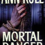 [PDF] [EPUB] Mortal Danger and Other True Cases (Crime Files, #13) Download