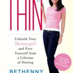 [PDF] [EPUB] Naturally Thin: Unleash Your SkinnyGirl and Free Yourself from a Lifetime of Dieting Download