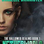 [PDF] [EPUB] Netherworld, Book 1 of the Hallowed Realms Trilogy Download