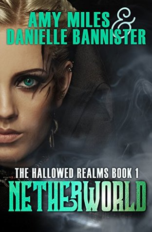 [PDF] [EPUB] Netherworld, Book 1 of the Hallowed Realms Trilogy Download by Amy Miles