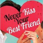 [PDF] [EPUB] Never Kiss Your Best Friend Download