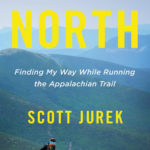 [PDF] [EPUB] North: Finding My Way While Running the Appalachian Trail Download