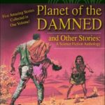 [PDF] [EPUB] Planet of the Damned and Other Stories: A Science Fiction Anthology (5 books in 1) Download