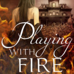 [PDF] [EPUB] Playing With Fire (The 1st Freak House Trilogy, #2) Download