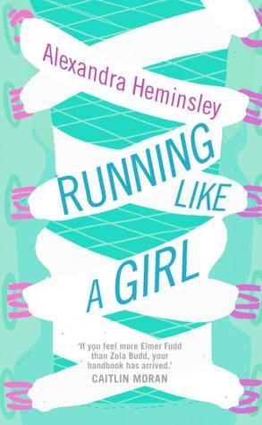 [PDF] [EPUB] Running Like a Girl Download by Alexandra Heminsley