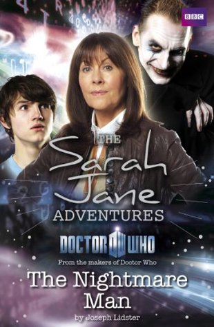 [PDF] [EPUB] Sarah Jane Adventures: The Nightmare Man: The Nightmare Man Download by Joseph Lidster