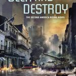 [PDF] [EPUB] Seek and Destroy (America Rising, #2) Download