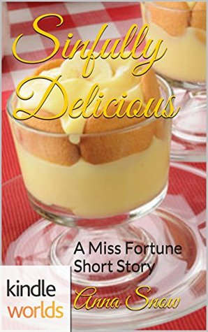 [PDF] [EPUB] Sinfully Delicious (Miss Fortune) Download by Anna  Snow