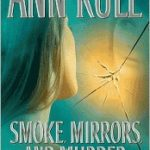 [PDF] [EPUB] Smoke, Mirrors, and Murder: And Other True Cases Download