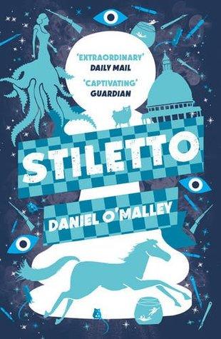 [PDF] [EPUB] Stiletto (The Checquy Files) Download by Daniel O'Malley