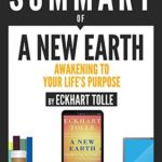 [PDF] [EPUB] Summary Of A New Earth: Awakening To Your Life's Purpose, By Eckhart Tolle Download