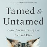 [PDF] [EPUB] Tamed and Untamed: Close Encounters of the Animal Kind Download