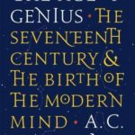 [PDF] [EPUB] The Age of Genius: The Seventeenth Century and the Birth of the Modern Mind Download