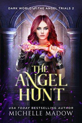 [PDF] [EPUB] The Angel Hunt (Dark World: The Angel Trials #2) Download by Michelle Madow