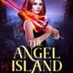 [PDF] [EPUB] The Angel Island (Dark World: The Angel Trials Book 5) Download